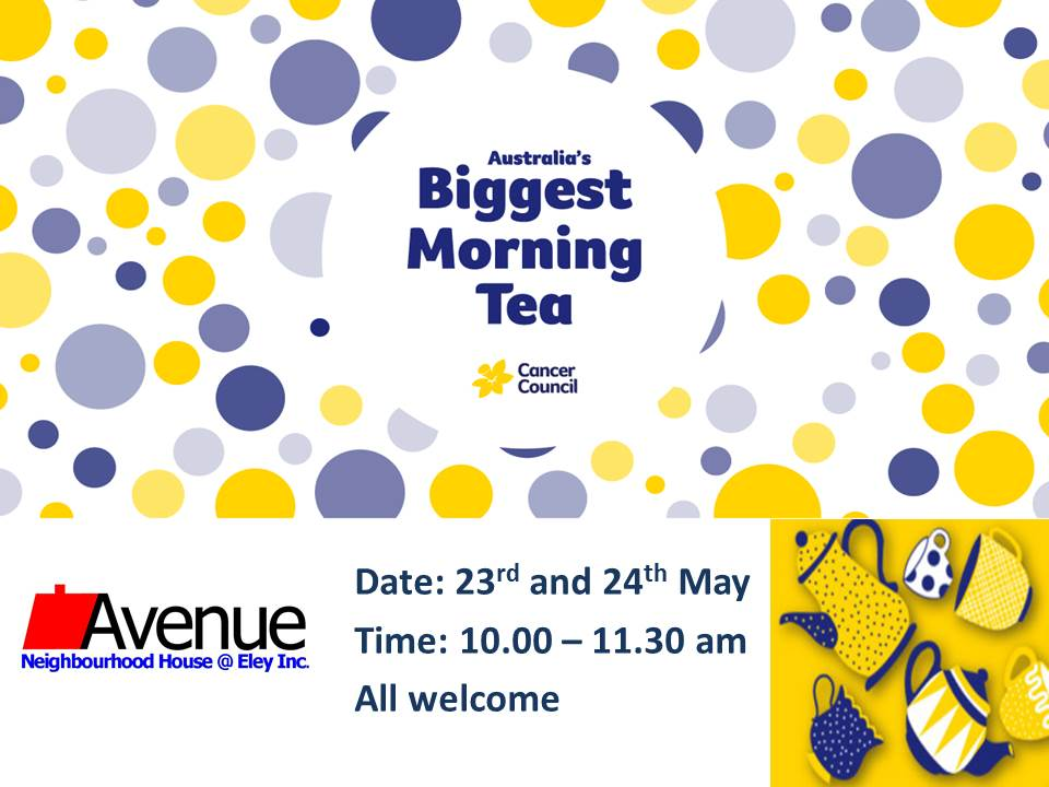 Biggest Morning Tea 23 & 24 May